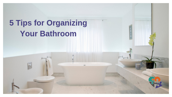 5 Tips for Organizing Your Bathroom